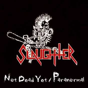Slaughter - Not Dead Yet / Paranormal(Compilation 2001)
