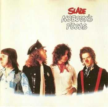 Slade - Nobody's Fools (1976) Mp3+Lossless