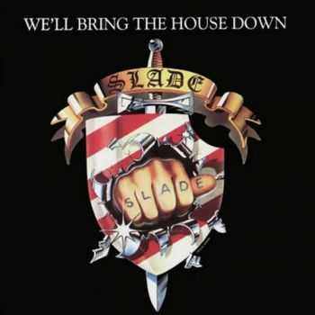 Slade - We'll Bring The House Down (1981) Mp3+Losless