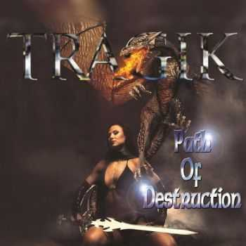 Tragik - Path Of Destruction (2014)