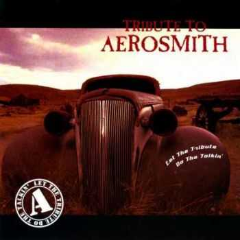 VA - Let the Tribute Do the Talkin' - Tribute to Aerosmith (2014)