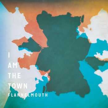 Flannelmouth - I Am The Town (2014)