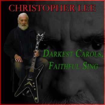 Christopher Lee - Darkest Carols, Faithful Sing 2014 (Single)