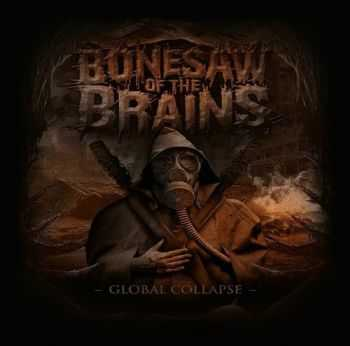 Bonesaw Of The Brains - Global Collapse (2014)