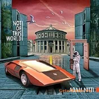 Adam Nitti - Not Of This World (2014)