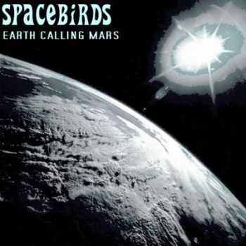 Spacebirds - Earth Calling Mars (2012)