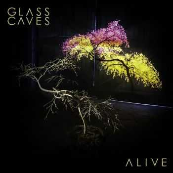 The Glass Caves - Alive (2014)