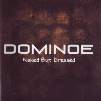 Dominoe - Naked But Dressed (2012) (Lossless+Mp3)
