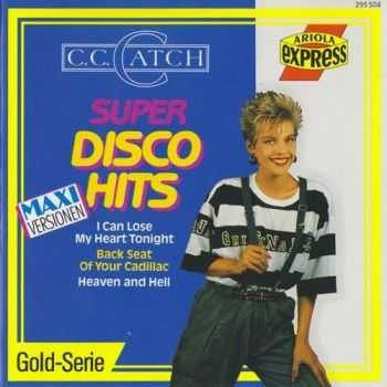 C.C.Catch - Super Disco Hits (1989) (Lossless+Mp3)
