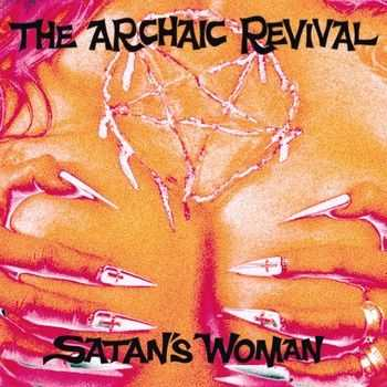 The Archaic Revival - Satan's Woman + Space Surfin (2EP) (2012, 2015)