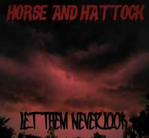 Horse And Hattock - Let Them Never Look (2014)