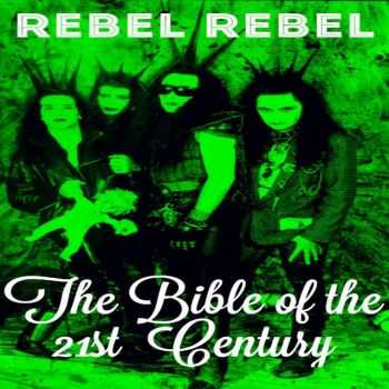 Rebel Rebel - The Bible of the 21st Century (2015)