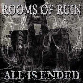 Rooms Of Ruin - All Is Ended (2012)
