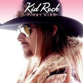 Kid Rock - First Kiss (Single) (2015)