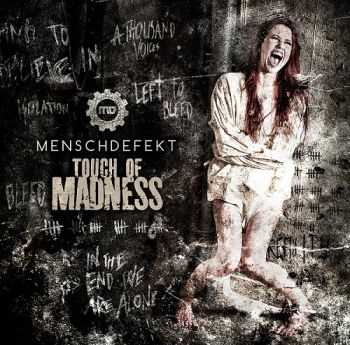 Menschdefekt - Touch Of Madness (2014)