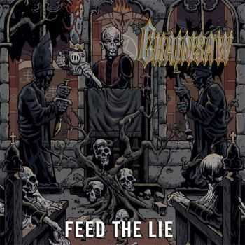 Chainsaw  - Feed The Lie  (2010)