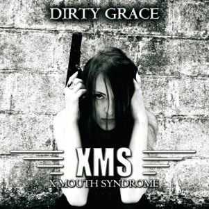 X Mouth Syndrome  - Dirty Grace (2014)