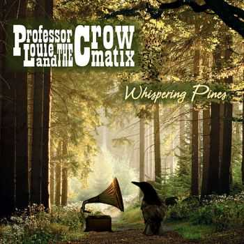Professor Louie And The Crowmatrix - Whispering Pines (2009)