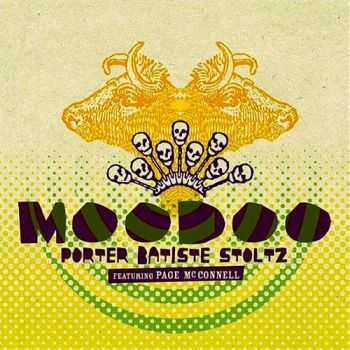 Porter Batiste Stoltz featuring Page McConnell - Moodoo (2008)
