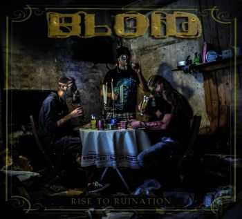 Bloid - Rise To Ruination (2013)