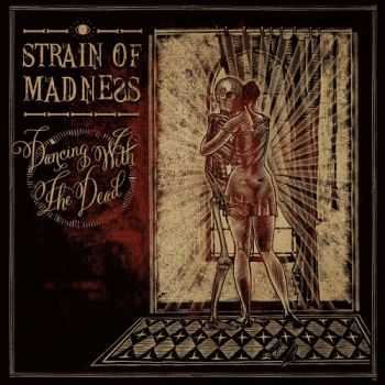Strain of Madness - Dancing With the Dead (2015)