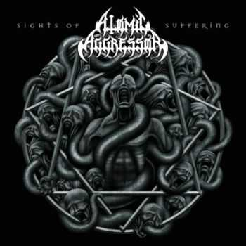 Atomic Aggressor - Sights Of Suffering (2014)