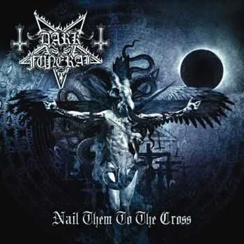 Dark Funeral  - Nail Them To The Cross (Single) (2014)