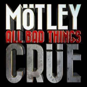 Motley Crue - All Bad Things (Single) (2015)