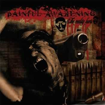 Painful Awakening - The reality hurts (2008)