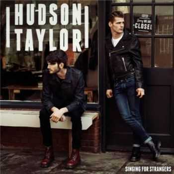 Hudson Taylor        - Singing For Strangers [Bonus Edition]  (2015)
