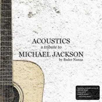 Bader Nana - Acoustics A Tribute To Michael Jackson (2009) Lossless + mp3