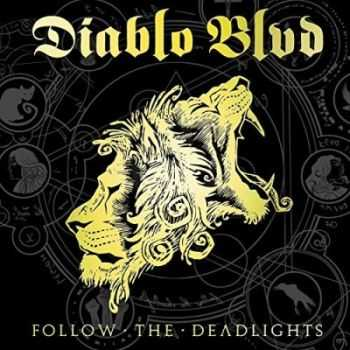 Diablo Blvd - Follow The Deadlights [Limited Edition] (2015)
