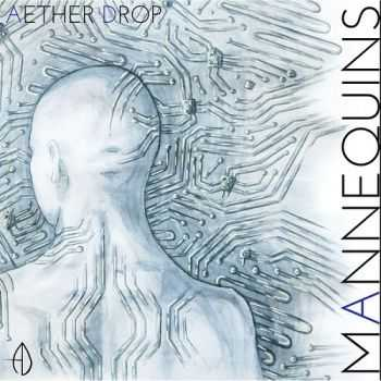 Aether Drop - Mannequins (2015)