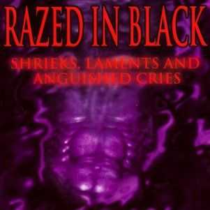 Razed In Black - Shrieks, Laments & Anguished Cries (1996)