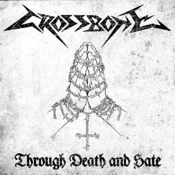 Crossbone - Through Death And Hate (2014)