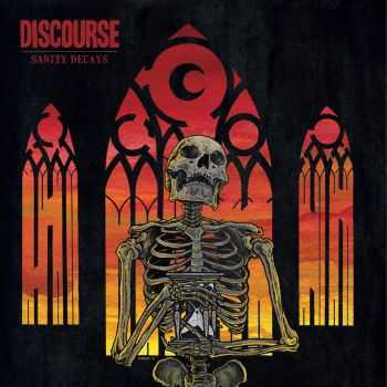 Discourse  - Sanity Decays (2015)