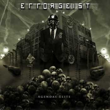Errorgeist - Agendas Elite (2015)