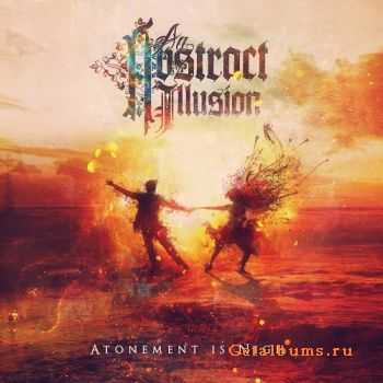 An Abstract Illusion - Atonement Is Nigh (EP) (2014)