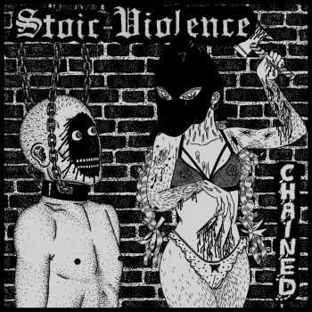 Stoic Violence - Chained (2014)