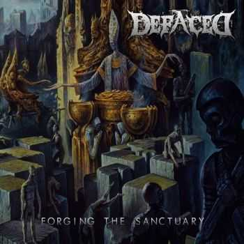 Defaced - Forging The Sanctuary (2015)