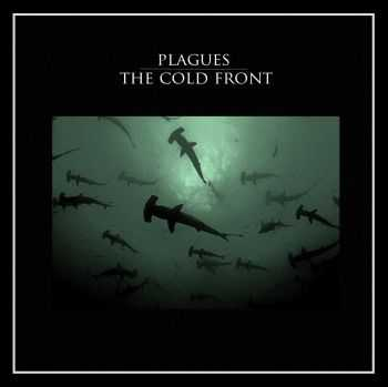 Plagues / The Cold Front - Split (2013)