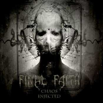 Final Faith - Chaos Injected (2014)