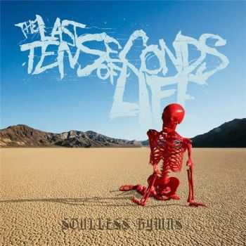 The Last Ten Seconds of Life - Soulless Hymns (2015)