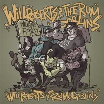 Will Roberts And The Rum Goblins - Will Roberts And The Rum Goblins (2014)
