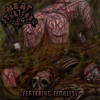 Meatstretcher - Festering Fecality (2015)