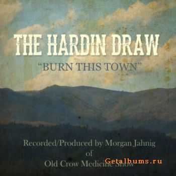 The Hardin Draw - Burn This Town (2014)