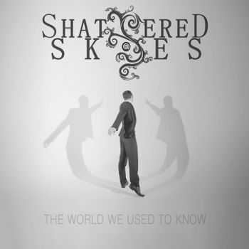 Shattered Skies - The World We Used To Know (2015)