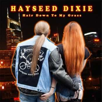 Hayseed Dixie - Hair Down To My Grass (2015)