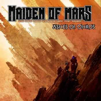 Maiden Of Mars - Ashes Of Ohros (2014)