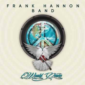 Frank Hannon Band - World Peace (2014)